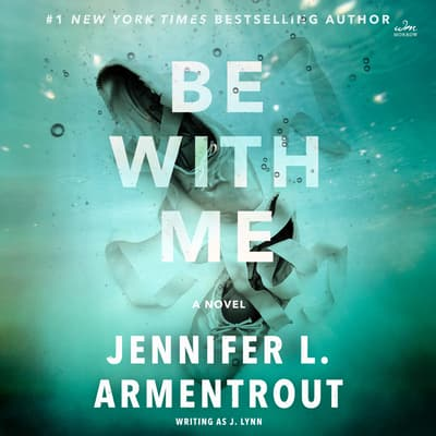 Be With Me by J. Lynn audiobook