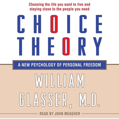 Choice Theory by William Glasser audiobook