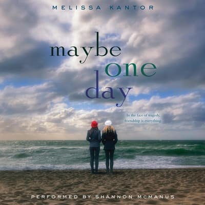 Maybe One Day by Melissa Kantor audiobook