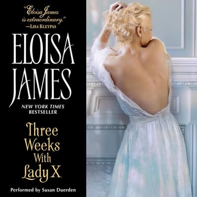 Three Weeks With Lady X by Eloisa James audiobook