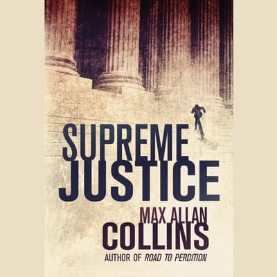 Supreme Justice by Max Allan Collins audiobook