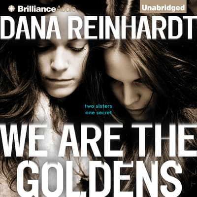 We Are the Goldens by Dana Reinhardt audiobook