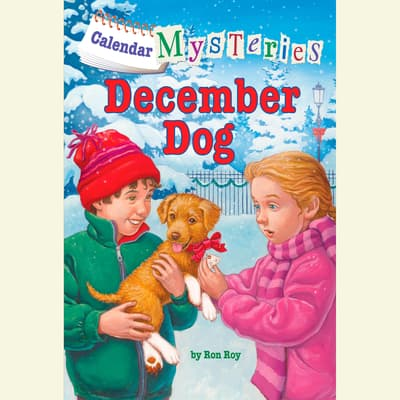 Calendar Mysteries #12: December Dog by Ron Roy audiobook