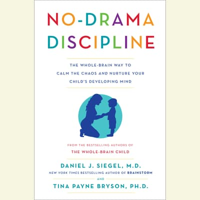 No-Drama Discipline by Daniel J. Siegel audiobook