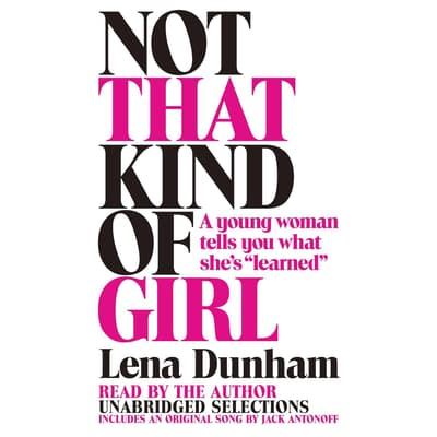 Not That Kind of Girl by Lena Dunham audiobook