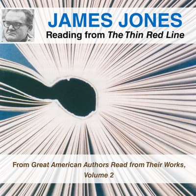 James Jones Reading from The Thin Red Line by James Jones audiobook