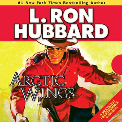 Arctic Wings by L. Ron Hubbard audiobook