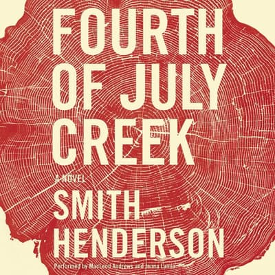 Fourth of July Creek by Smith Henderson audiobook
