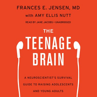 The Teenage Brain by Frances E. Jensen audiobook