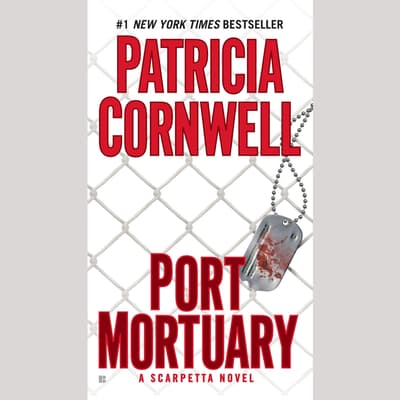 Port Mortuary by Patricia Cornwell audiobook