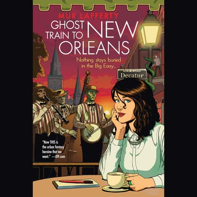 Ghost Train to New Orleans by Mur Lafferty audiobook