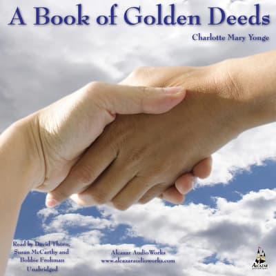 A Book of Golden Deeds, Vol. 1 by Charlotte Mary Yonge audiobook