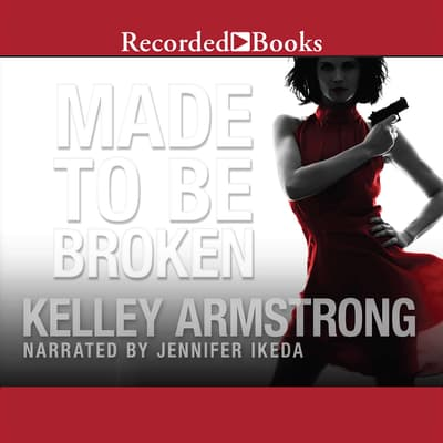 Made to Be Broken by Kelley Armstrong audiobook