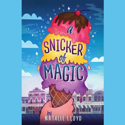 A Snicker of Magic by Natalie Lloyd audiobook