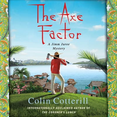 The Axe Factor by Colin Cotterill audiobook