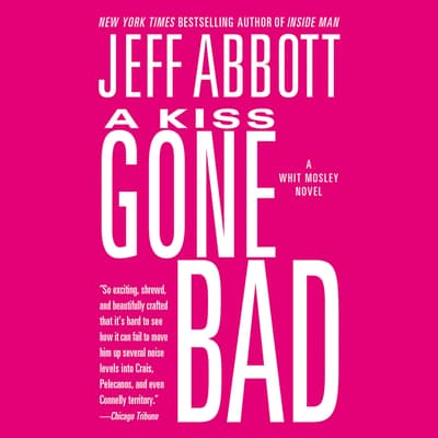 A Kiss Gone Bad by Jeff Abbott audiobook