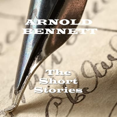 ISBN 9781780000121 product image for The Short Stories of Arnold Bennett - Download | upcitemdb.com