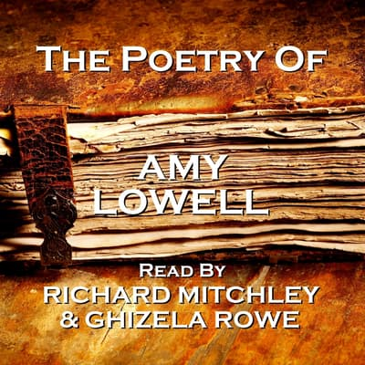 The Poetry of Amy Lowell by Amy Lowell audiobook