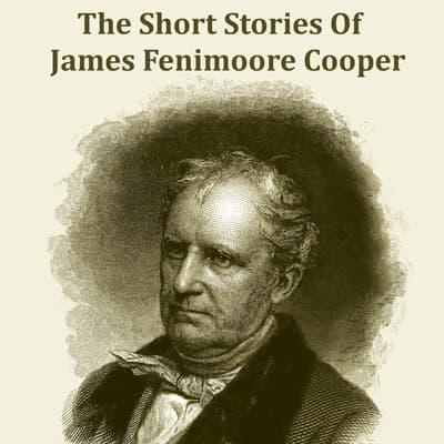 James Fenimore Cooper—The Short Stories by James Fenimore Cooper audiobook