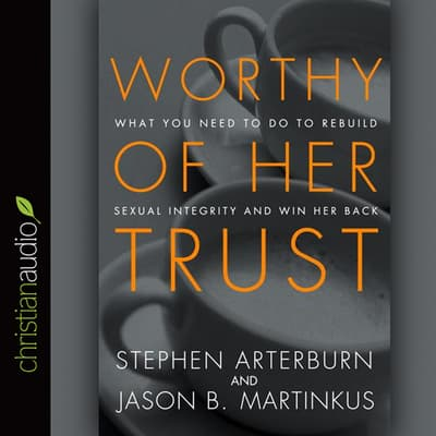 Worthy of Her Trust by Stephen Arterburn audiobook