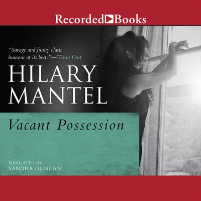Vacant Possession by Hilary Mantel audiobook