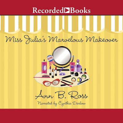 Miss Julia's Marvelous Makeover by Ann B. Ross audiobook