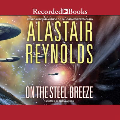 On The Steel Breeze by Alastair Reynolds audiobook