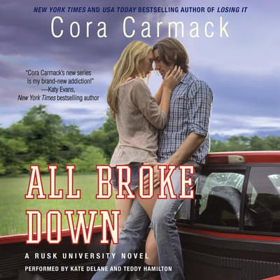 All Broke Down by Cora Carmack audiobook