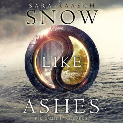 Snow Like Ashes by Sara Raasch audiobook