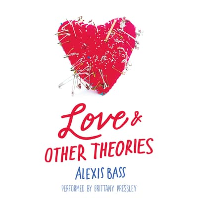 Love and Other Theories by Alexis Bass audiobook