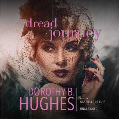 Dread Journey by Dorothy B. Hughes audiobook