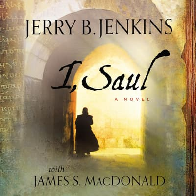 I, Saul by Jerry B. Jenkins audiobook