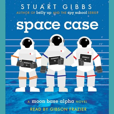 Space Case by Stuart Gibbs audiobook