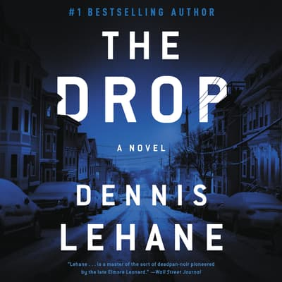 The Drop by Dennis Lehane audiobook