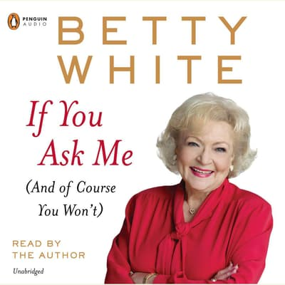 If You Ask Me by Betty White audiobook