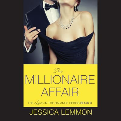 The Millionaire Affair by Jessica Lemmon audiobook