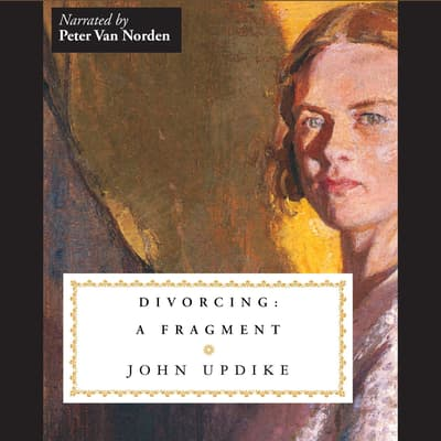 Divorcing: A Fragment by John Updike audiobook