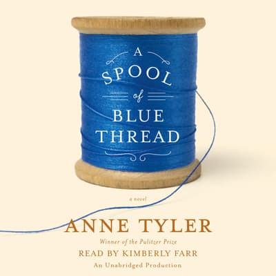 A Spool of Blue Thread by Anne Tyler audiobook
