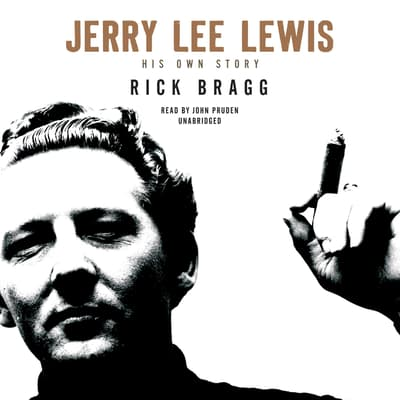 Jerry Lee Lewis by Rick Bragg audiobook