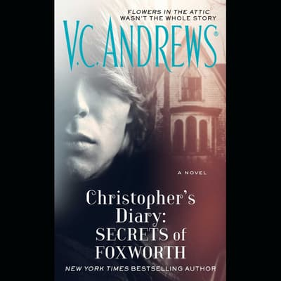 Christopher's Diary: Secrets of Foxworth by V. C. Andrews audiobook