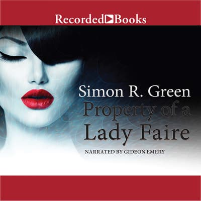 Property of a Lady Faire by Simon R. Green audiobook