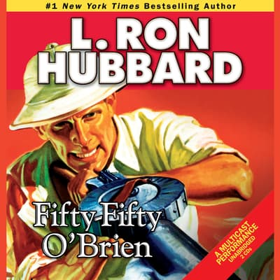 Fifty-Fifty O'Brien by L. Ron Hubbard audiobook