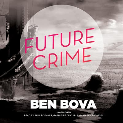 Future Crime by Ben Bova audiobook