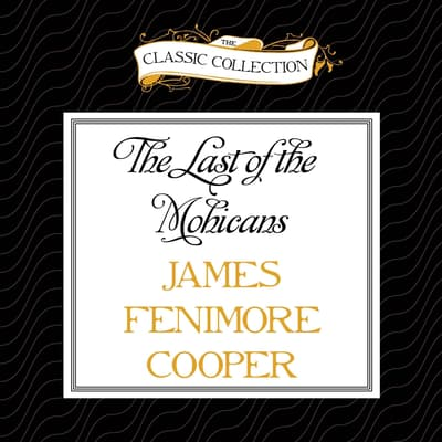 The Last of the Mohicans by James Fenimore Cooper audiobook
