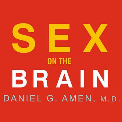 Sex on the Brain by Daniel G. Amen audiobook