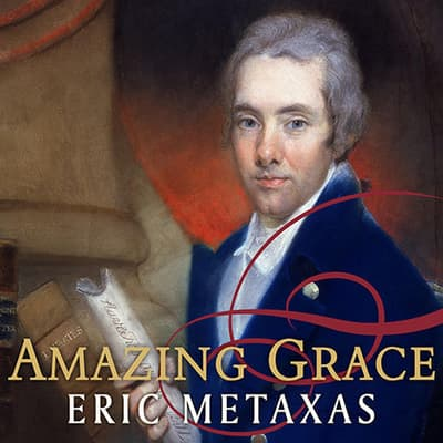 Amazing Grace by Eric Metaxas audiobook