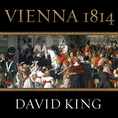 Vienna 1814 by David King audiobook