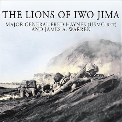 The Lions of Iwo Jima by Fred Haynes audiobook