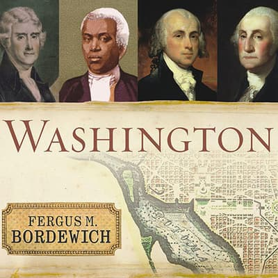 Washington by Fergus M. Bordewich audiobook