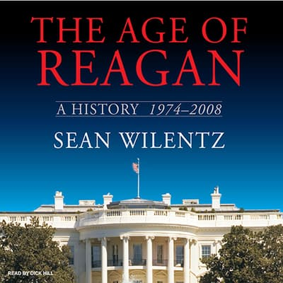 The Age of Reagan by Sean Wilentz audiobook